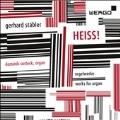 Heiss! - Gerhard Stabler: Works for Organ