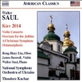 Walter Saul: Kiev 2014 - Violin Concerto, Overture for the Jubilee, etc