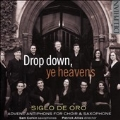 Drop Down, Ye Heavens - Advent Antiphons for Choir & Saxophone