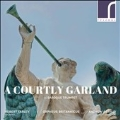 A Courtly Garland for Baroque Trumpet - バロック・トランペット、宮廷の栄誉
