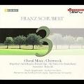 Schubert: Choral Music
