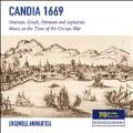 Candia 1669: Venetian, Greek, Ottoman and Sephardic Music at the Time of the Cretan War