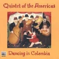 Dancing in Colombia / Quintet of the Americas