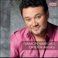 Ramon Vargas - Opera Arias