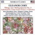 Eleanor Cory: Things Are, String Quartet No.3, etc