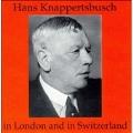 Hans Knappertsbusch in London and in Switzerland