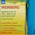 """Weinberg: Symphony No.18 """"War - there is no word more cruel"""", Trumpet Concerto"""