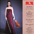 Max Bruch: Violin Concerto No. 1 in G minor; Felix Mendelssohn-Bartholdy: Violin Concerto in E minor; Jules Massenet: Meditation from Thais