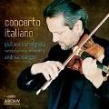 Concerto Italiano - D.Dall'Oglio, M.Stratico, P.Nardini, A.Lolli / Giuliano Carmignola, Andrea Marcon, Venice Baroque Orchestra