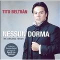 Nessun Dorma - The Amazing Tenor / Tito Beltran