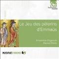Le Jeu des Pelerins d'Emmaus - The Play of the Pilgrimage to Emmaus