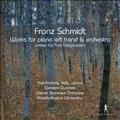 フランツ・シュミット:左手のためのピアノ協奏曲 変ホ長調、管弦楽のためのシャコンヌ、左手ピアノと管弦楽のためのベートーヴェンの主題による協奏的変奏曲、左手ピアノと弦楽四重奏のための五重奏曲