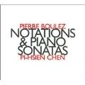 BOULEZ:NOTATIONS & PIANO SONATA:PI-HSIEN CHEN(p)
