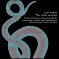 Erk Norby: The Rainbow Snake - Orchestral Songs and Symphonic Works