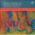 Horatiu Radulescu: Piano Sonatas & String Quartets Vol.1