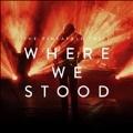 Where We Stood [CD+DVD]