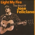Light My Fire : The Best Of Jose Feliciano