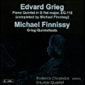 Grieg: Piano Quintet EG.118 (Completed by FInnissy); M.Finnissy: Grieg-Quintettsatz