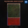 The Rothko Room - Journeys in Silence - and Other Recent Piano Works by Haskell Small