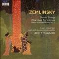 Zemlinsky: Seven Songs, Chamber Symphony (Based on String Quartet No.2)
