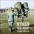 ナイマン: ウォー・ワーク ~ フィルムと8つの歌