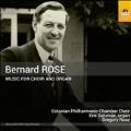 Bernard Rose: Music for Choir and Organ