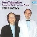 T.Takemitsu: Complete Works for Solo Piano