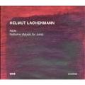 Lachenmann: Nun, Notturno (Music For Julia)