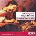 Baroque Organ Masters - Buxtehude, et al / Gilbert