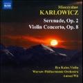 M.Karlowicz: Serenade Op.2, Violin Concerto Op.8