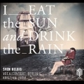 S.Helbig: I Eat the Sun and Drink the Rain