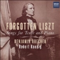 Forgotten Liszt - Songs for Tenor & Piano
