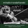 ミハイロ・トランダフィロヴスキ: Diptych