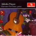 Melodie d'Amore - Franz Liszt: Hungarian Rhapsodie No.2; Claude Debussy: The Girl with the Flaxen Hair; Isaac Albeniz: Tango, etc / Giovanni Die Chiaro(g)