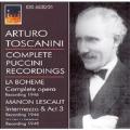 Arturo Toscanini -Complete Puccini Recordings 1946-1949: La Boheme, Manon Lescaut -Intermezzo & 3rd Act / NBC SO & Chorus, etc