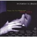incitation to desire - Tangos for Yvar Mikhashoff