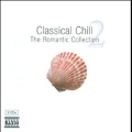 Classical Chill Vol.2 - The Romantic Collection