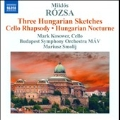 Rozsa: Three Hungarian Sketches Op.14, Cello Rhapsody Op.3, Hungarian Nocturne Op.28, etc