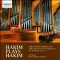 Hakim Plays Hakim - The Schuke Organ of the Palacio Euskalduna of Bilbao Vol.1