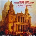 Music for the Royal Occasion from St. Paul's Cathedral