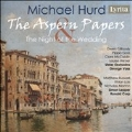 Michael Hurd: The Aspern Papers, The Night of the Wedding