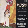 Shostakovich: Film Music - Golden Mountains Op.30a, Tale of the Priest and His Worker Balda Op.36, etc