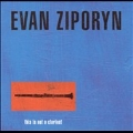 This is not a Clarinet / Evan Ziporyn