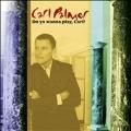 Do You Wanna Play, Carl?: the Carl Palmer Anthology