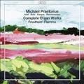M.Praetorius: Complete Organ Works