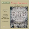 Cyril Rootham: Symphony No.2, Ode on the Morning of Christ's Nativity