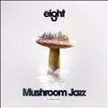 Mushroom Jazz Vol.8