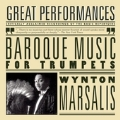 Wynton Marsalis: Baroque Music for Trumpets