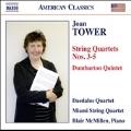 Joan Tower: String Quartets No.3-No.5, Dumbarton Quintet