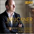 Bruckner: Mass No.3, Psalm 146, Organ Works